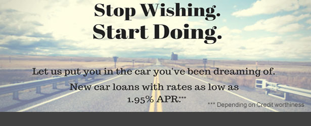 Stop Wishing. Star Doing. New car loans with rates as low as 1.95% APR.